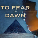 To Fear The Dawn